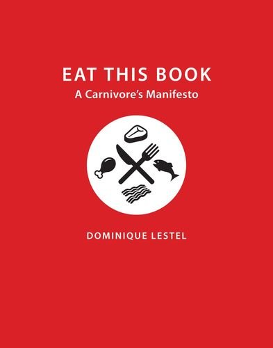 Eat This Book: A Carnivore's Manifesto. Critical Perspectives on Animals: Theory, Culture, Science and Law