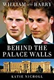img - for by Katie Nicholl (Author)William and Harry: Behind the Palace Walls [Hardcover] book / textbook / text book