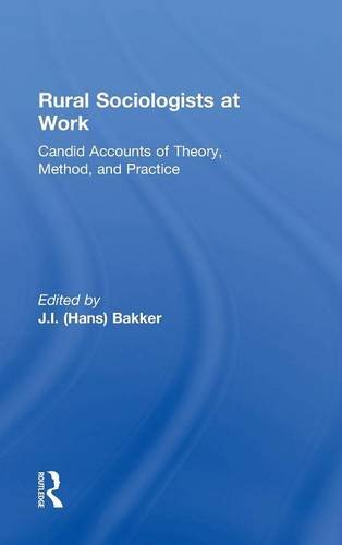 Rural Sociologists at Work: Candid Accounts of Theory, Method, and Practice
