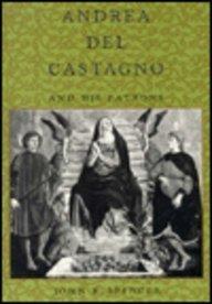 Andrea Del Castagno and His Patrons
