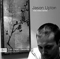 "Jason Upton - Live Video Series: ""Free Chapel"""