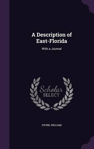 A Description of East-Florida: With a Journal
