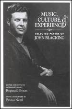 Music, Culture, and Experience: Selected Papers of John Blacking (Chicago Studies in Ethnomusicology)