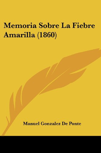 Memoria Sobre La Fiebre Amarilla (1860)