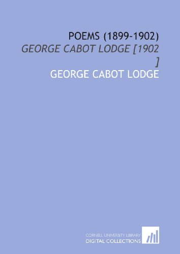 Poems (1899-1902): George Cabot Lodge [1902 ]