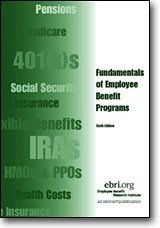 Fundamentals of Employee Benefit Programs, 6th ed.