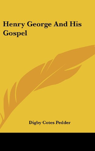 Henry George and His Gospel