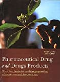 img - for Pharmaceutical Drug and Drugs Products: with Their Description, Medicinal Preparations, Administrations and Therapeutic Uses book / textbook / text book