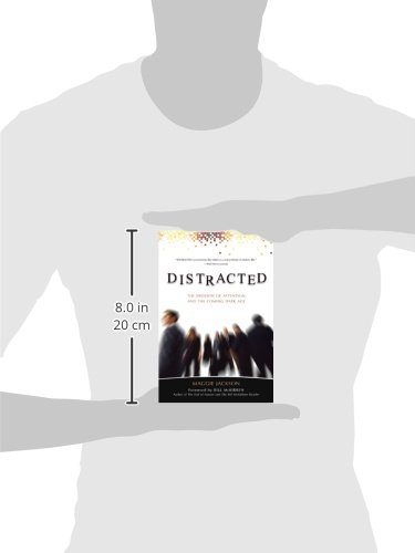 Distracted: The Erosion of Attention and the Coming Dark Age