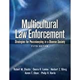 Multicultural Law Enforcement: Strategies for Peacekeeping in a Diverse Society 5th (fifth) edition