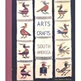 Arts & Crafts of South America