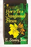 How to be a Transformed Person (0687177243) by Jones, E.Stanley