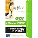MyITLab for GO! Office 2007 AND Tech in Action 4/e ~ Brand: