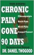 Chronic Pain Gone 90 Days written by Daniel A. Twogood