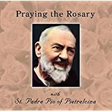 Praying the Rosary with St. Padre Pio of Pietrelcina