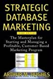 Strategic Database Marketing (007145750X) by Hughes, Arthur Middl