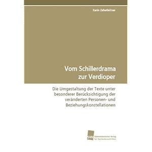 Vom Schillerdrama zur Verdioper: Die Umgestaltung der Texte unter besonderer Berücksichti