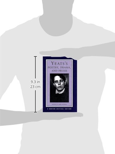 Yeats's Poetry, Drama, and Prose: Authoritative Texts, Contexts, Criticism: Authoritative Texts, Contexts, Criticism / Selected and Edited by James Pethica. (Norton Critical Editions)