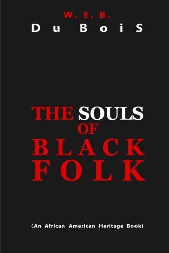 the souls of black folk essay summary I need a chapter by chapter summary of the book souls of black folk by web du bois.