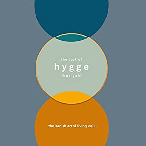 The Book of Hygge: The Danish Art of Living Well Hörbuch von Louisa Thomsen Brits Gesprochen von: Louisa Thomsen Brits