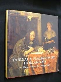 Tableaux flamand et hollandais du Mus�e Fabre de Montpellier par Zeder