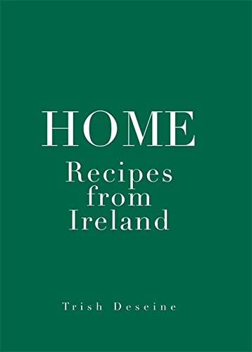 Home: Recipes from Ireland by Trish Deseine
