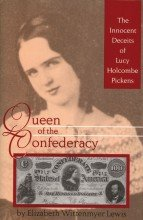 Queen of the Confederacy: The Innocent Deceits of Lucy Holcombe Pickens - Paperback
