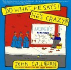 do-what-he-says-hes-crazy-by-john-callahan-1992-10-01