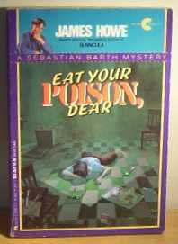 Eat Your Poison, Dear: A Sebastian Barty Mystery, JAMES HOWE