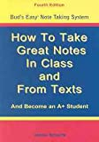 How to Take Great Notes in Class and from Textbooks and Become an A+ Student (Bud's Easy Note Taking System)