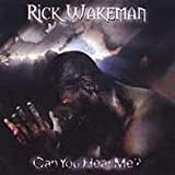 Can You Hear Me by Wakeman, Rick (2002-11-05)