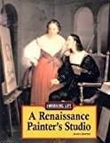 James Barter A Renaissance Painter's Studio (The working life)