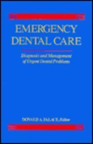Emergency Dental Care: Diagnosis and Management of Urgent Dental Problems