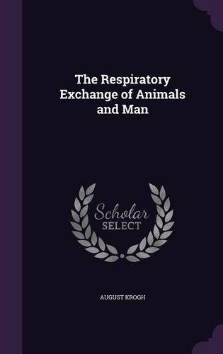 The Respiratory Exchange of Animals and Man