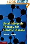 Small Molecule Therapy for Genetic Di...