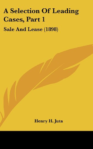 A Selection of Leading Cases, Part 1: Sale and Lease (1898)