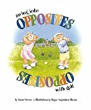 Swing Into Opposites with Golf [Hardcover]