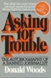 Asking for Trouble: Autobiography of a Banned Journalist