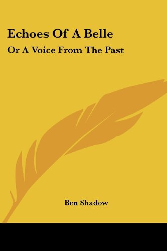 Echoes of a Belle: Or a Voice from the Past