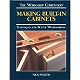 img - for Making Built-In Cabinets: Techniques for Better Woodworking (Workshop Companion) book / textbook / text book