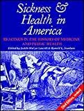Sickness and Health in America: Readings in the History of Medical and Public Health