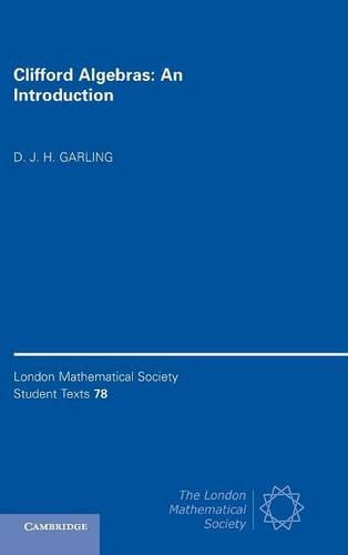 Clifford Algebras: An Introduction Hardback (London Mathematical Society Student Texts)