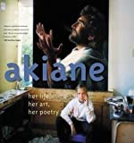 img - for Akiane Kramarik: Akiane : Her Life, Her Art, Her Poetry (Hardcover); 2006 Edition book / textbook / text book