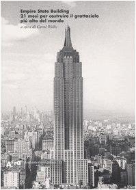 Empire State Building. 21 mesi per costruire il grattacielo più alto del mondo
