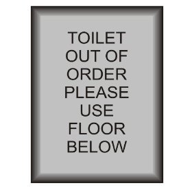 L1662 large toilet out of order please use floor below for Bathroom out of order sign