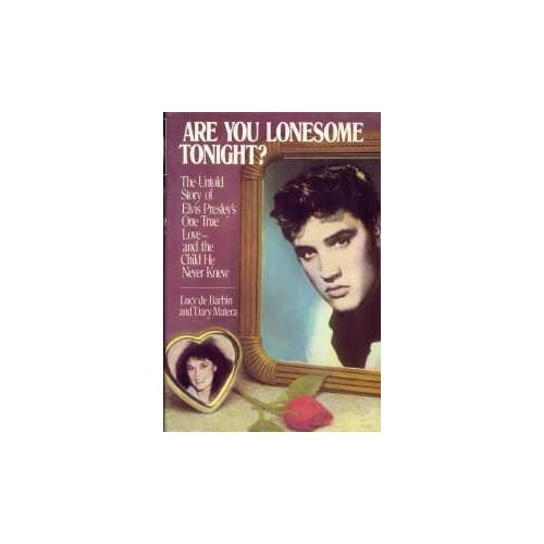 Are You Lonesome Tonight? The Untold Story of Elvis Presley's One True Love and the Child He Never Knew, De Barbin, Lucy; Matera, Dary