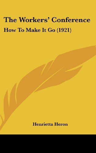 The Workers' Conference: How to Make It Go (1921)