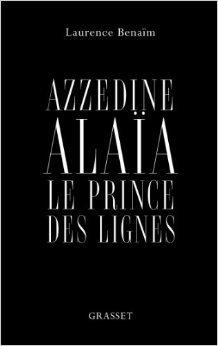 azzedine-alaia-le-prince-des-lignes-essai-de-laurence-benaim-16-octobre-2013-
