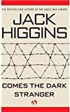 Comes the Dark Stranger Jack Higgins