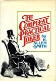 The Compleat Practical Joker (0688037054) by Smith, H. Allen